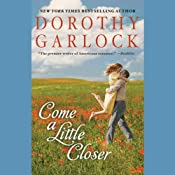 Come a Little Closer | [Dorothy Garlock]