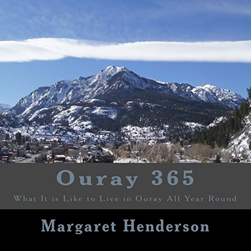 Ouray 365: What It Is Like to Live in Ouray All Year Round