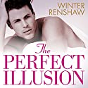 The Perfect Illusion Audiobook by Winter Renshaw Narrated by Holly Chandler, Matthew Holland