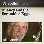 Anancy and the Scrambled Eggs: A Caribbean Folktale   Bill Gordh