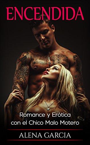 Encendida: Romance y Erótica con el Chico Malo Motero (Novela Romántica y Erótica en Español: Mafia Rusa nº 2)