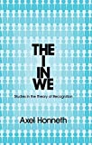 The I in We: Studies in the Theory of Recognition (0745652336) by Honneth, Axel