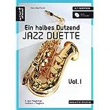 """Ein halbes Dutzend Jazz Duette - Vol.1 - Altsaxophon: 6 Jazz Playalongs - Fulltrack + Playback (inkl. Audio CD)von """"Hans-J�rg Fischer"""""""