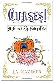 Curses! A F**ked-Up Fairy Tale