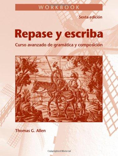 Workbook for Repase y Escriba: Curso Avanzado de Gramtica...