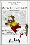 img - for Il flauto magico. Opera gastronomica book / textbook / text book