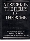At Work in the Fields of the Bomb (0060550597) by Robert Del Tredici