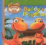 Buddy's Playdate (Turtleback School & Library Binding Edition) (Dinosaur Train) (0606236597) by Grosset & Dunlap