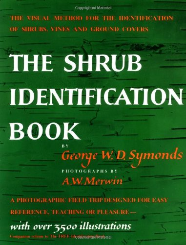 The Shrub Identification Book:  The Visual Method for the Practical Identification of Shrubs, Including Woody Vines and