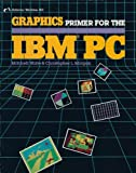 Graphics primer for the IBM PC (0931988993) by Waite, Mitchell