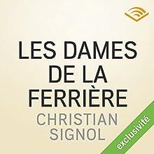 Les dames de la Ferrière (Les messieurs de Grandval 2) | Livre audio Auteur(s) : Christian Signol Narrateur(s) : Laurent Moreau