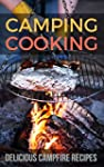 Camping Cooking: Delicious Campfire R...