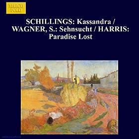 Schillings: Kassandra / Wagner, S.: Sehnsucht / Harris: Paradise Lost