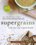 Supergrains: Cook Your Way to Great H...