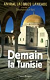 echange, troc Jacques Lanxade - Demain la Tunisie