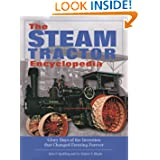 The Steam Tractor Encyclopedia: Glory Days of the Invention that Changed Farming Forever