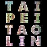 Taipei | Tao Lin