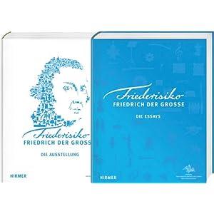 Friederisiko - Paket: Katalogbuch zur Ausstellung in Potsdam, Neues Palais im Potsdamer Schlossgarten Sanssouci, 28.04.-28.10.2012 und Essayband