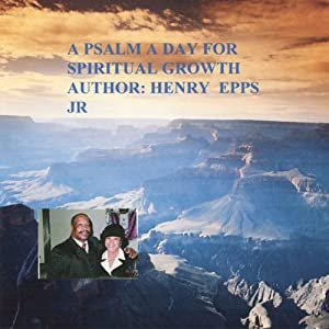 A Psalm a Day for Spiritual Growth   [Henry Epps]