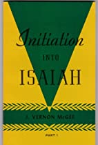 Initiation Into Isaiah (Part 1 - Chapters…