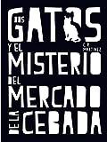 Dos gatos y el misterio del Mercado de la Cebada