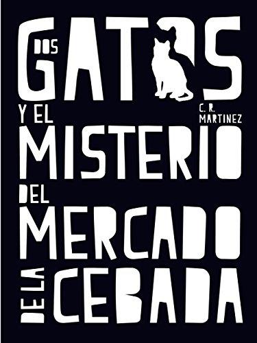 Portada del libro Dos gatos y el misterio del Mercado de la Cebada de C.R. Martínez
