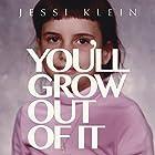 You'll Grow Out of It Hörbuch von Jessi Klein Gesprochen von: Jessi Klein