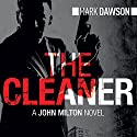The Cleaner: John Milton, Book 1 (       UNABRIDGED) by Mark Dawson Narrated by David Thorpe