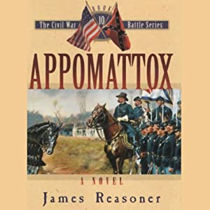 Appomattox: The Civil War Battle Series, Book 10 | [James Reasoner]