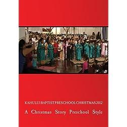 Kahului Baptist Preschool Christmas 2012