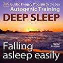 Falling asleep easily: Get Deep Sleep with a Guided Imagery Program by the Sea and the Autogenic Training Audiobook by Franziska Diesmann, Torsten Abrolat Narrated by Colin Griffiths-Brown