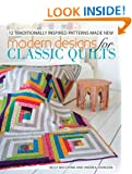Modern Designs for Classic Quilts: 12 Traditionally Inspired Patterns Made New