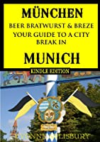 Beer, Bratwurst and Breze - An Insider's Guide to a City Break in Munich (Insiders' Guides) by Insiders' Guides