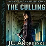 The Slave Girl Chronicles: Part I: The Culling (       UNABRIDGED) by JC Andrijeski Narrated by Joy Reyes