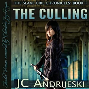 The Slave Girl Chronicles: Part I: The Culling | [JC Andrijeski]