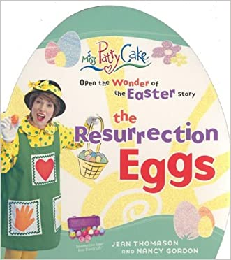 The Resurrection Eggs: Open Up the Wonder of the Easter Story
