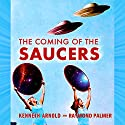 The Coming of the Saucers Audiobook by Kenneth Arnold, Raymond Palmer Narrated by Jack Chekijian