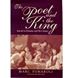 The Poet and the King: Jean De LA Fontaine and His Century (0268038775) by Fumaroli, Marc