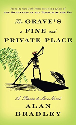 Book Cover: The Grave's a Fine and Private Place: A Flavia de Luce Novel