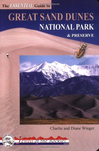 The Essential Guide to Great Sand Dunes National Park and Preserve Jewels of the Rockies097244954X : image