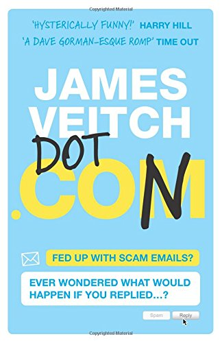 Dot Con: The Art of Scamming a Scammer, by James Veitch