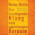 Der beruhigende Klang von explodierendem Kerosin | Heinz Helle