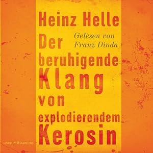 Der beruhigende Klang von explodierendem Kerosin Hörbuch