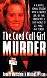 img - for The Co-ed Call Girl Murder Reprint edition by Weinstein, Fannie, Wilson, Melinda (1997) Mass Market Paperback book / textbook / text book