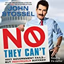No, They Can't: Why Government Fails - But Individuals Succeed (       UNABRIDGED) by John Stossel Narrated by John Stossel