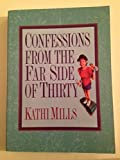 img - for Confessions from the Far Side of Thirty book / textbook / text book