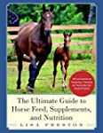 The Ultimate Guide to Horse Feed, Sup...