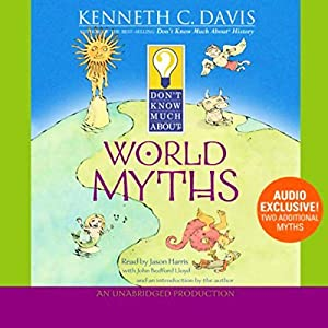 Don't Know Much About World Myths Audiobook