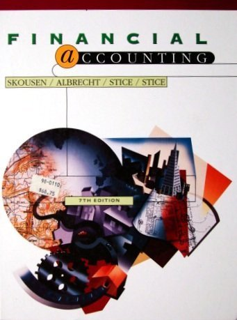 Financial Accounting: Concepts and Applications 7th Edition by Skousen, K. Fred; Albrecht, W. Steve; Stice, James D.; Stice published by South-Western College Pub Hardcover