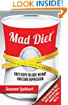 Mad Diet: Easy Steps to Lose Weight a...